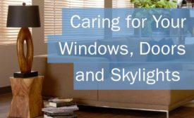 Caring for Your Windows, Doors and Skylights