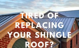 Tired of Replacing Your Shingle Roof?