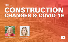 COVID and Construction changes