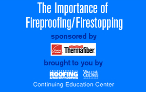 The Importance of Fireproofing/Firestopping