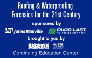 Roofing & Waterproofing Forensics for the 21st Century