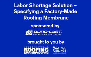 Labor Shortage Solution—Specifying a Factory-Made Roofing Membrane