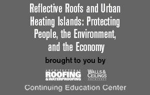 Reflective Roofs and Urban Heating Islands: Protecting People, the Environment, and the Economy